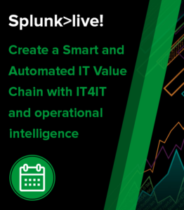 Create a Smart and Automated IT Value Chain with operational intelligence and IT4IT, using Splunk within ServiceNow